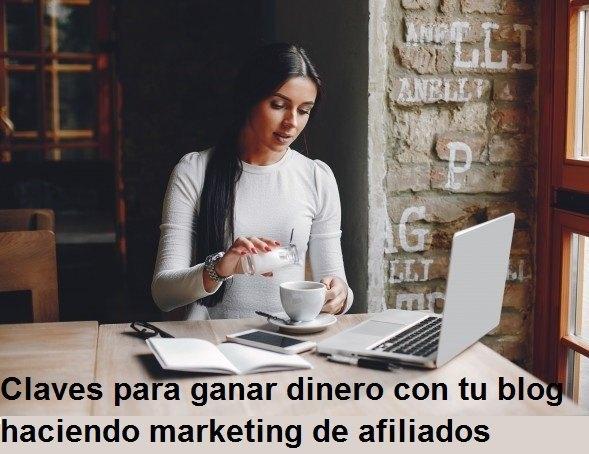 Ganar dinero con tu blog haciendo marketing de afiliados
