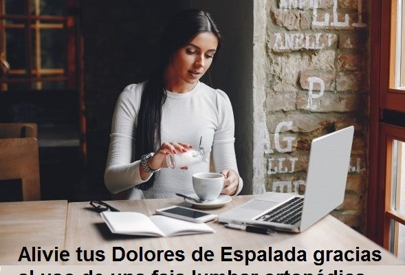 Alivie tus Dolores de Espalada gracias al uso de una faja lumbar ortopédica.
